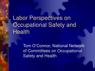 Labor Perspectives on Occupational Safety and Health