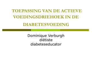 TOEPASSING VAN DE ACTIEVE VOEDINGSDRIEHOEK IN DE DIABETESVOEDING
