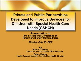 Private and Public Partnerships Developed to Improve Services for Children with Special Health Care Needs CSHCN