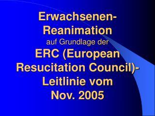 Erwachsenen-Reanimation auf Grundlage der ERC European Resucitation Council-Leitlinie vom Nov. 2005