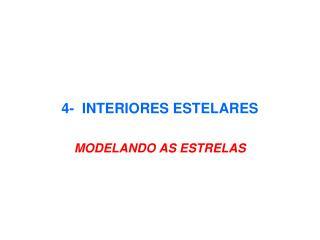 4-  INTERIORES ESTELARES