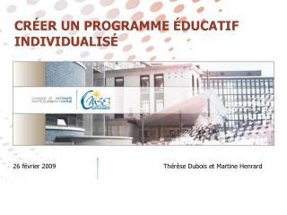 26 f vrier 2009                                    Th r se Dubois et Martine Henrard