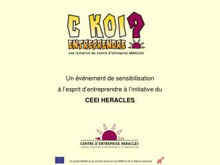 Un  v nement de sensibilisation    l esprit d entreprendre   l initiative du  CEEI HERACLES