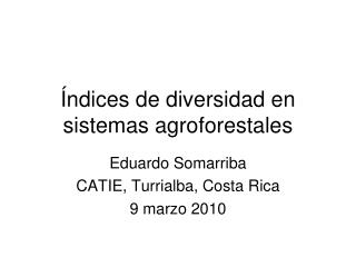 ndices de diversidad en sistemas agroforestales