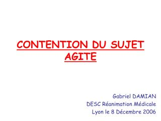 CONTENTION DU SUJET AGITE