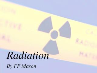 Radiation By FF Mason