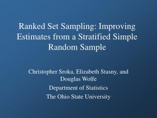 Ranked Set Sampling: Improving Estimates from a Stratified Simple Random Sample