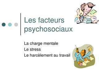 Les facteurs psychosociaux