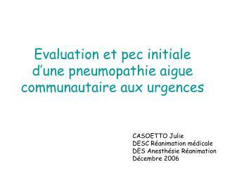 Evaluation et pec initiale d une pneumopathie aigue communautaire aux urgences