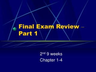 Final Exam Review   Part 1