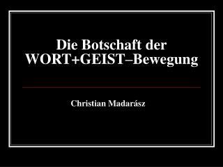 Die Botschaft der WORTGEIST Bewegung