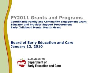 FY2011 Grants and Programs  Coordinated Family and Community Engagement Grant Educator and Provider Support Procurement