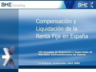 Compensaci n y Liquidaci n de la Renta Fija en Espa a