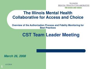 The Illinois Mental Health Collaborative for Access and Choice  Overview of the Authorization Process and Fidelity Monit
