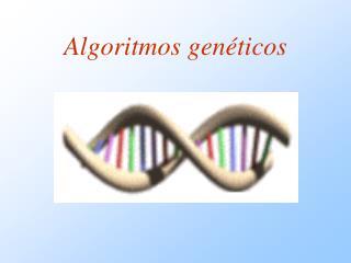 Algoritmos gen ticos