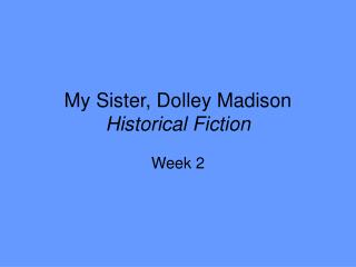 My Sister, Dolley Madison Historical Fiction