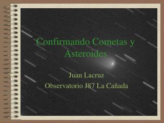 Confirmando Cometas y Asteroides