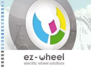 Ez-Wheel SAS Entreprise fran aise de technologie innovante SAS au capital de 100 500   RD, commercialisation de produits