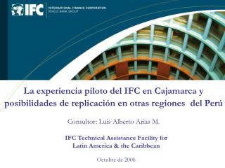 IFC Technical Assistance Facility for  Latin America  the Caribbean Octubre de 2006
