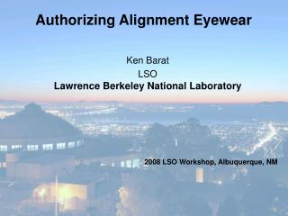 Authorizing Alignment Eyewear