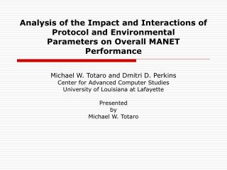 Analysis of the Impact and Interactions of Protocol and Environmental Parameters on Overall MANET Performance