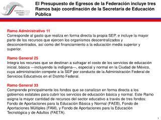 El Presupuesto de Egresos de la Federaci n incluye tres Ramos bajo coordinaci n de la Secretar a de Educaci n P blica