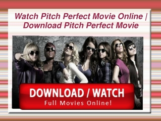 Watch Pitch Perfect 2012 Online | Download Pitch Perfect Hd