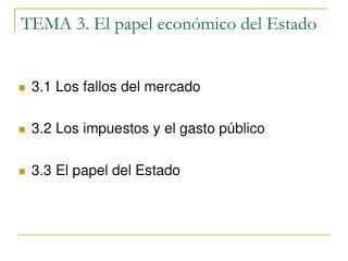 TEMA 3. El papel econ mico del Estado