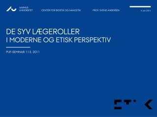 DE SYV L GEROLLER  I MODERNE OG ETISK PERSPEKTIV