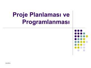 Proje Planlamasi ve Programlanmasi