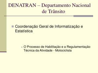 Coordena  o Geral de Informatiza  o e Estat stica   O Processo de Habilita  o e a Regulamenta  o T cnica da Atividade -