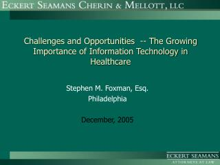Challenges and Opportunities  -- The Growing Importance of Information Technology in Healthcare