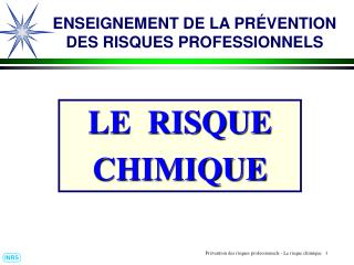 ENSEIGNEMENT DE LA PR VENTION DES RISQUES PROFESSIONNELS