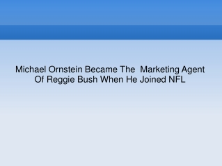 Michael Ornstein Became The  Marketing Agent Of Reggie Bush