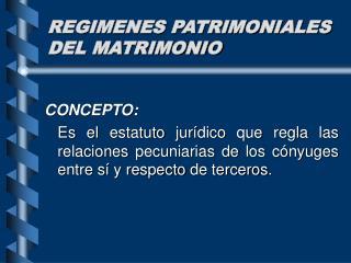 REGIMENES PATRIMONIALES DEL MATRIMONIO