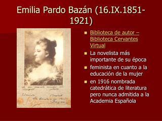 Emilia Pardo Baz n 16.IX.1851-1921