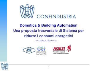 Domotica  Building Automation Una proposta trasversale di Sistema per ridurre i consumi energetici