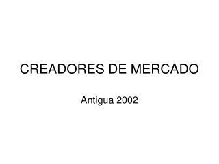 CREADORES DE MERCADO