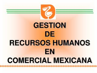 GESTION  DE  RECURSOS HUMANOS EN  COMERCIAL MEXICANA