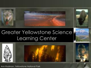 Greater Yellowstone Science Learning Center