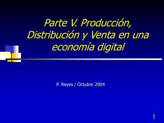 Parte V. Producci n, Distribuci n y Venta en una econom a digital