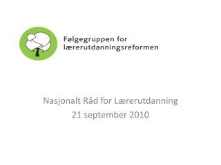 Nasjonalt R d for L rerutdanning 21 september 2010