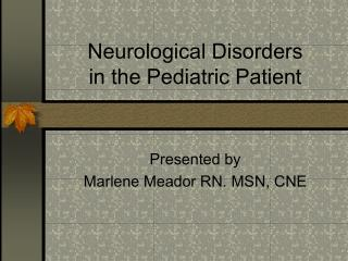 Neurological Disorders  in the Pediatric Patient
