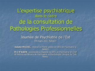 L expertise psychiatrique  dans le cadre de la consultation de Pathologies Professionnelles