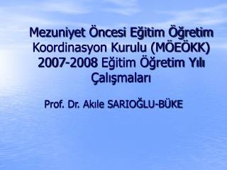 Mezuniyet  ncesi Egitim  gretim Koordinasyon Kurulu M E KK 2007-2008 Egitim  gretim Yili  alismalari