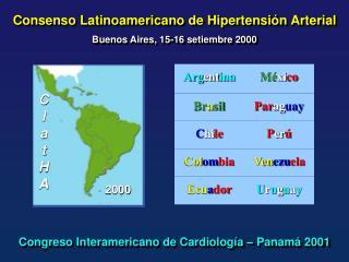 Consenso Latinoamericano de Hipertensi n Arterial Buenos Aires, 15-16 setiembre 2000