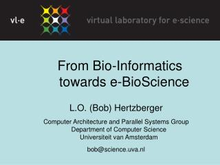 From Bio-Informatics towards e-BioScience