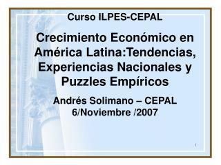 Curso ILPES-CEPAL Crecimiento Econ mico en Am rica Latina:Tendencias,   Experiencias Nacionales y Puzzles Emp ricos Andr