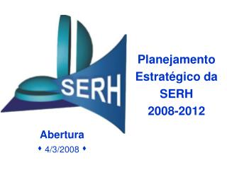 Planejamento Estrat gico da SERH 2008-2012
