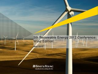 5th Renewable Energy 2012 Conference:  Wind Edition   May 2012